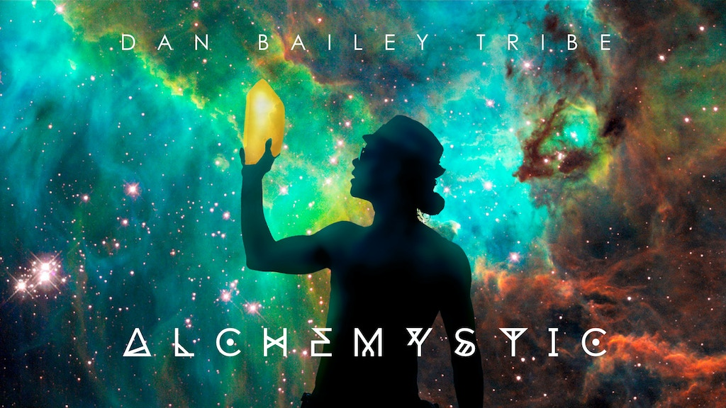 ALCHEMYSTIC - A new album from Dan Bailey Tribe project video thumbnail