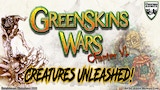 Greenskin Wars - Creatures Unleashed!! thumbnail