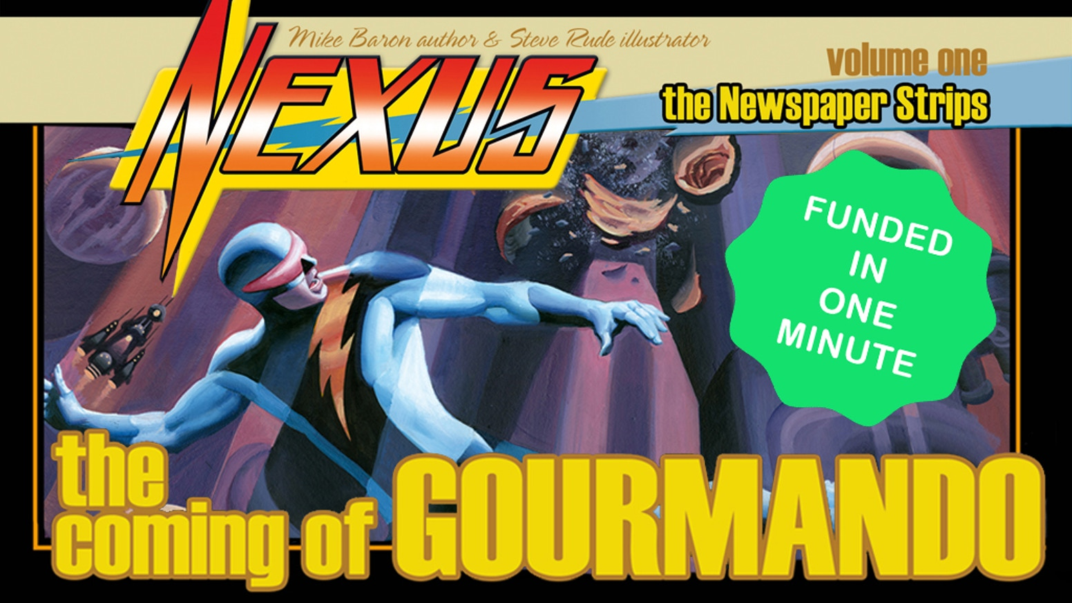 Steve Rude presents NEXUS: THE COMING OF GOURMANDO in both an oversized Deluxe edition and trade paperback format.