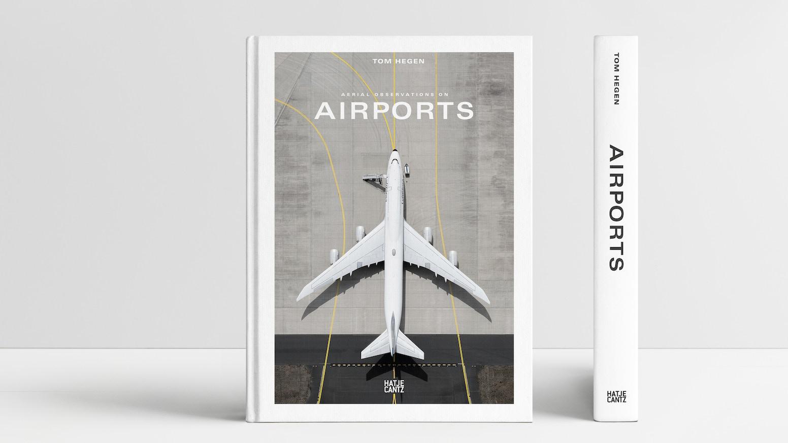 AIRPORTS Aerial Photo Book by Tom Hegen — Kickstarter