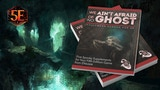 We Ain't Afraid Of No Ghost: Halloween Horror For 5E thumbnail