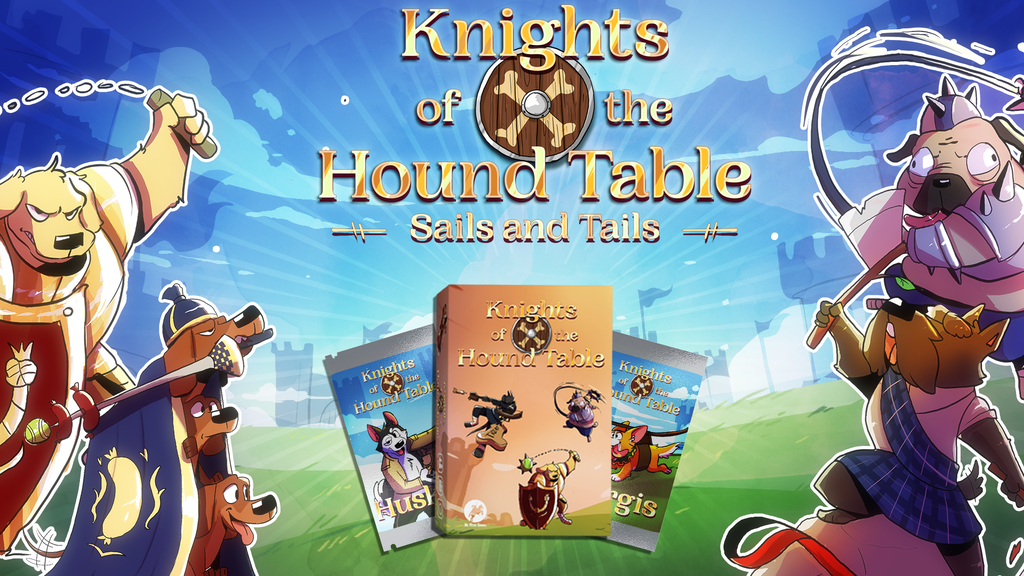 Knights of the Hound Table: Sails & Tails