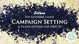 The Eastmere Lands - D&D 5e Campaign Setting thumbnail