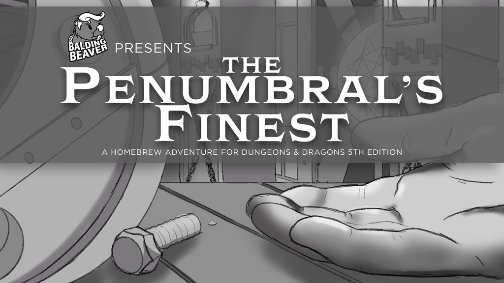 Project image for The Penumbral's Finest: A Heist Adventure for DND 5E