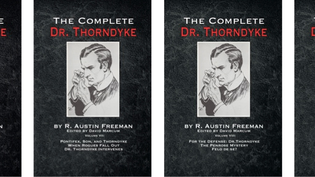 The Complete Dr.Thorndyke Volumes VI, VII, VIII and IX