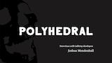 POLYHEDRAL thumbnail