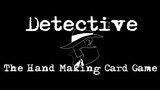 Detective: The Hand Making Card Game thumbnail