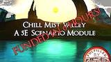 Chill Mist Valley: a 5e Module! thumbnail
