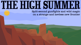 The High Summer: A Fantasy Western RPG Zine thumbnail