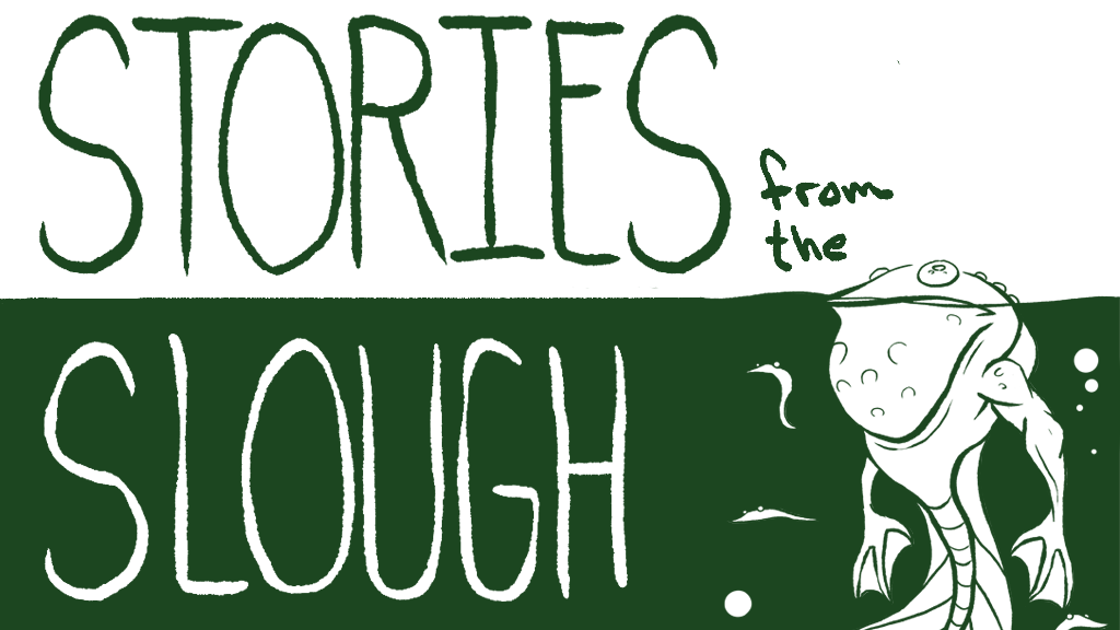 Stories from the Slough