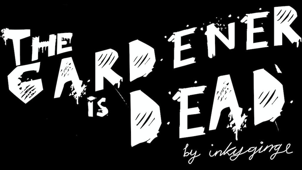 The Gardener is Dead