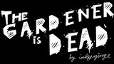 The Gardener is Dead thumbnail