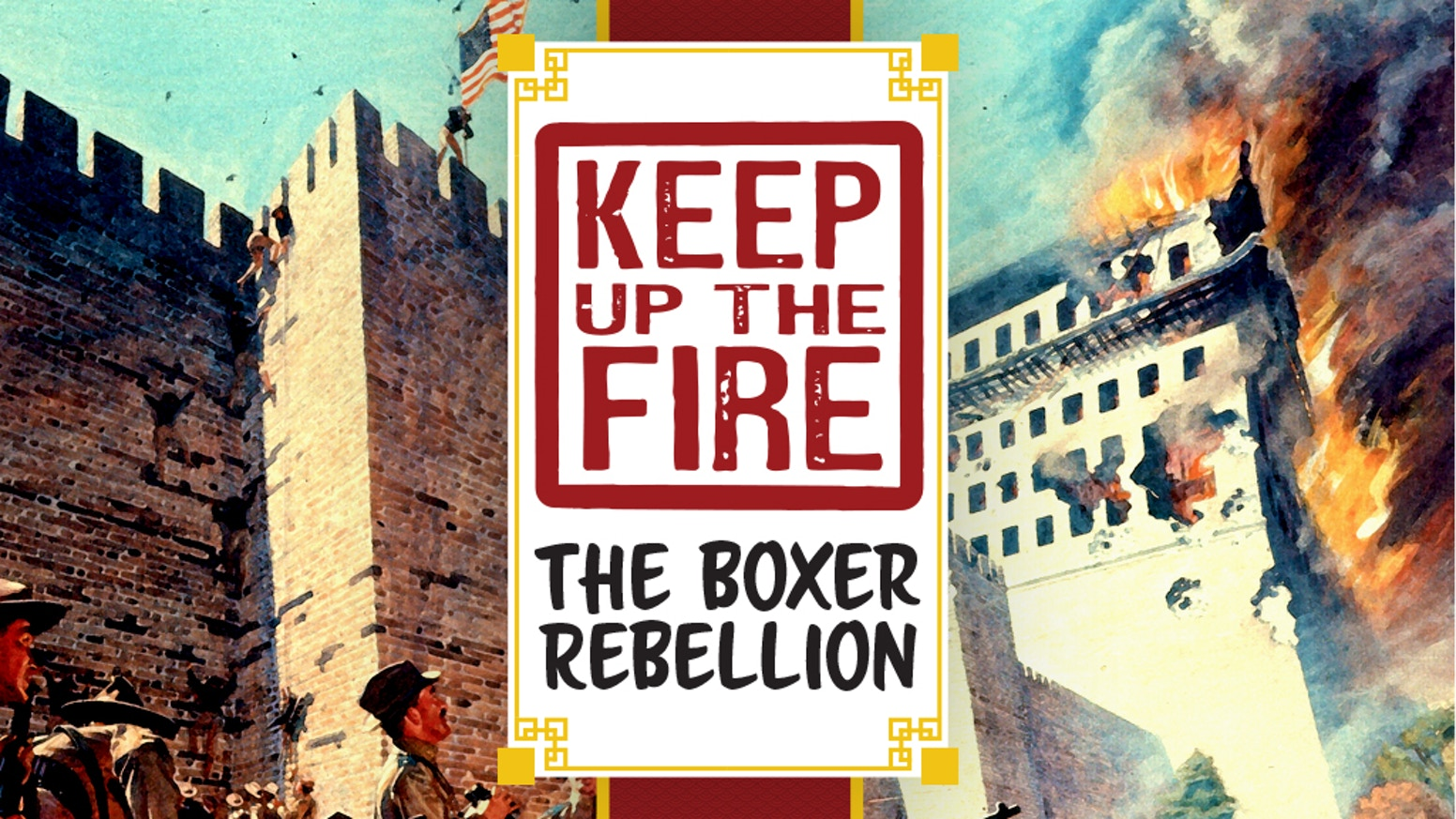 A refreshed deluxe version of KEEP OF THE FIRE! Solitaire game by John Welch on the Boxer Rebellion 1900.  Plays in 45 minutes.