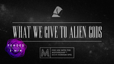 What We Give To Alien Gods thumbnail