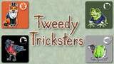 Tweedy Tricksters thumbnail