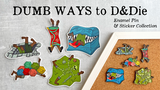 Dumb Ways to D&Die - D&D-inspired enamel pins & stickers thumbnail