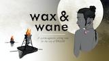 Wax & Wane thumbnail
