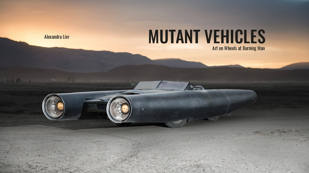 Mutant Vehicles - Art on Wheels at Burning Man
