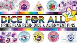 Dice For All 2: Resin Pride Dice and Alignment Enamel Pins thumbnail