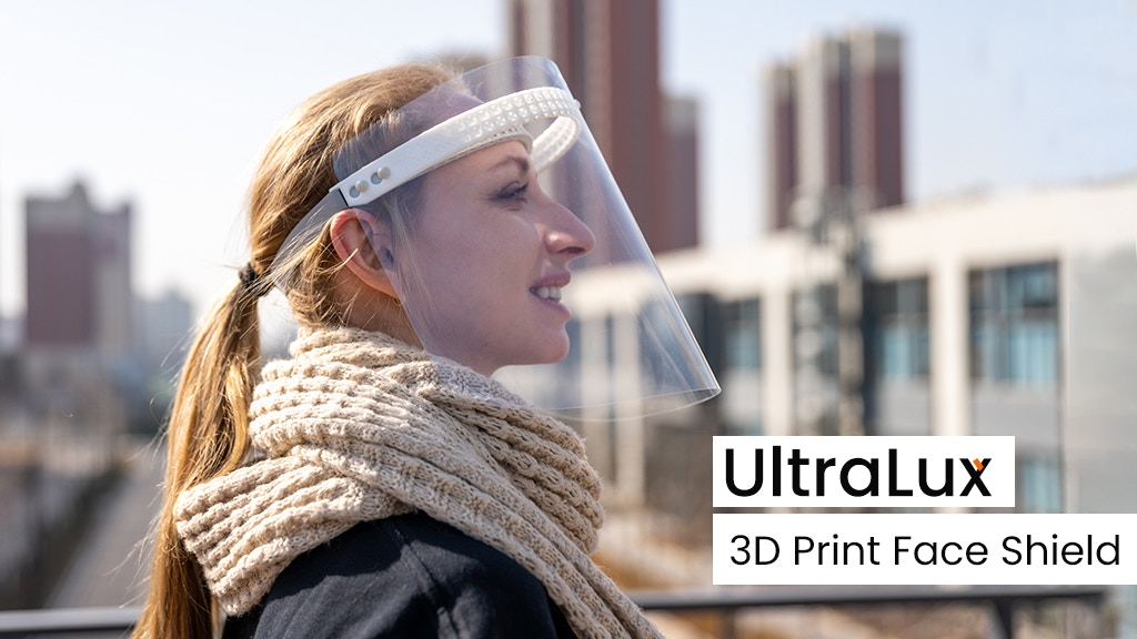 UltraLux | 3D Printing Ultra-Comfortable Face Shield