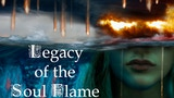 Legacy of the Soul Flame thumbnail
