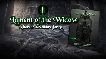 Lament of The Widow: An adventure in the Infinite Manor