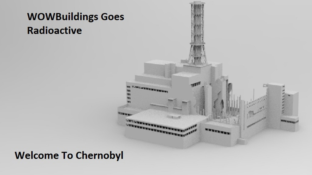 WOW Buildings Goes Radioactive in Chernobyl 3D stl files
