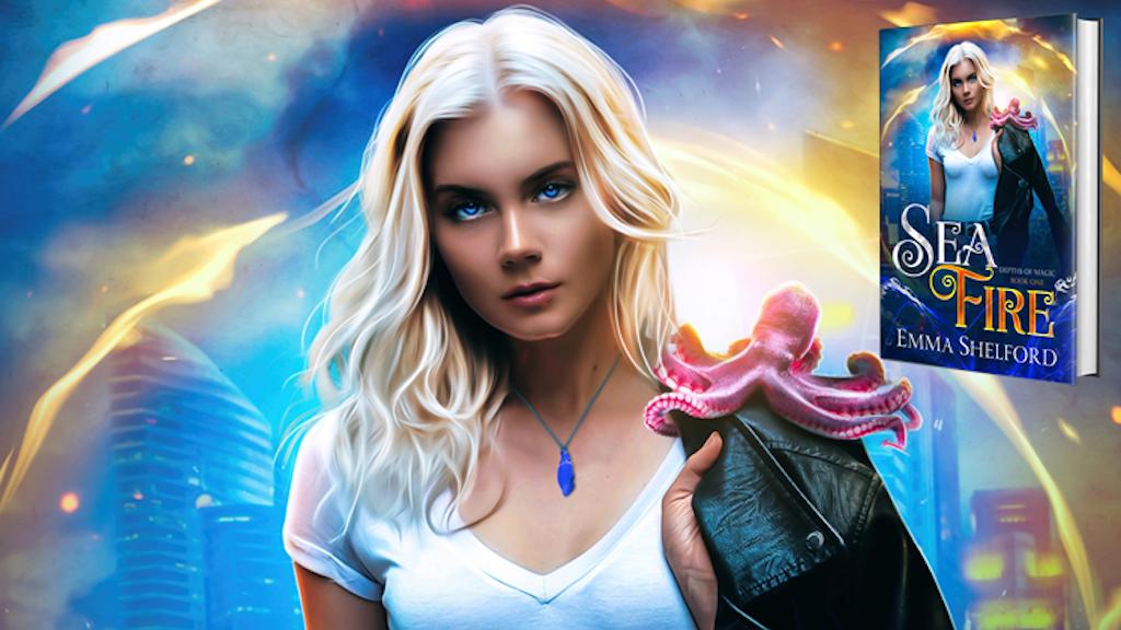 Sea Fire: an ocean urban fantasy novel by Emma Shelford