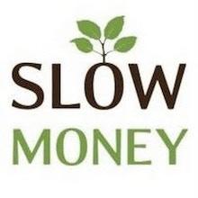 Slow%20money%20square%20220.original.jpg?ixlib=rb 2.1