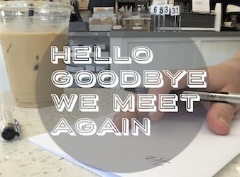 Hello Goodbye We Meet Again:  A Novella