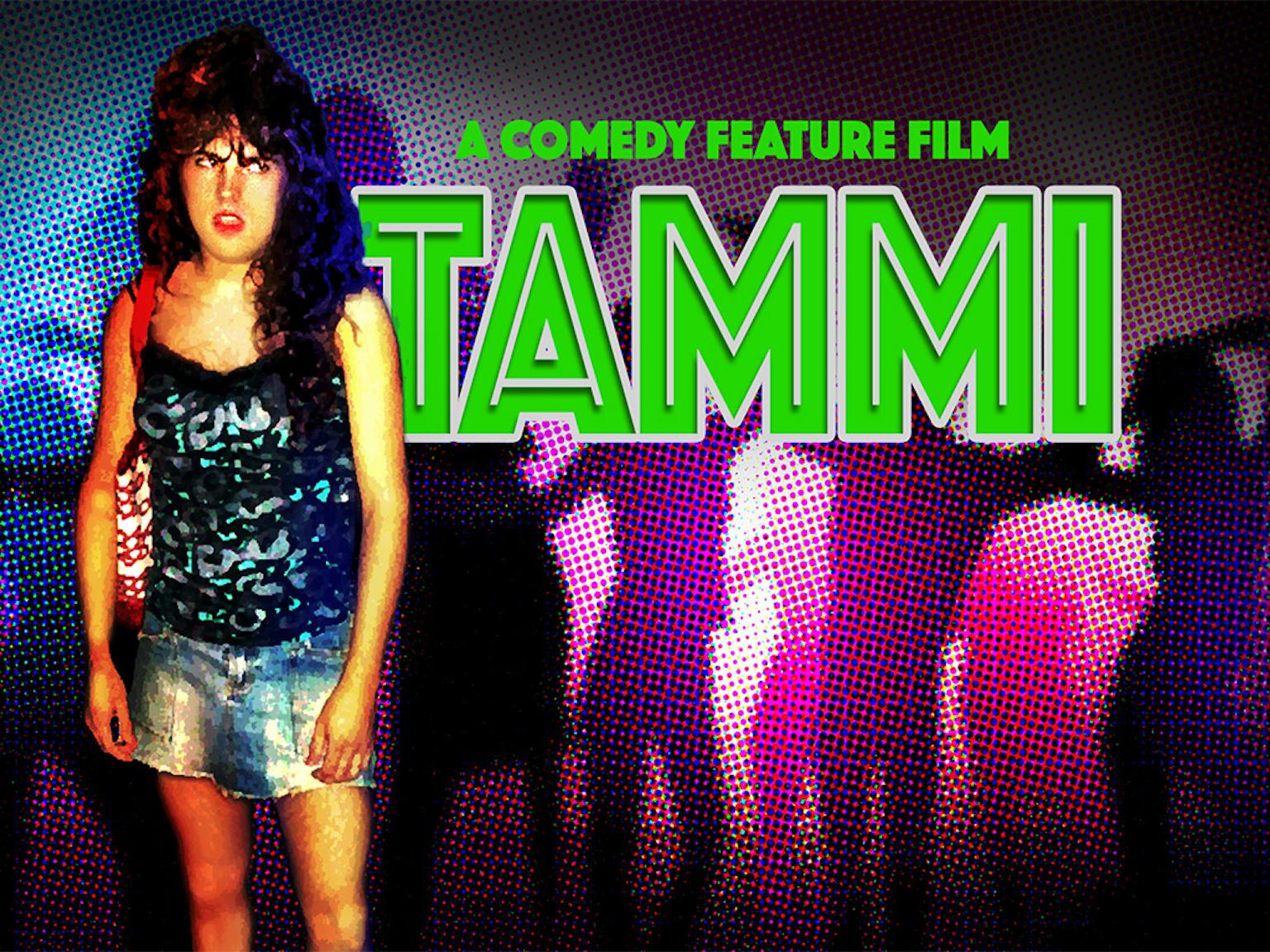Tammi - A Comedy Feature Film by Vinnie Pagano —Kickstarter