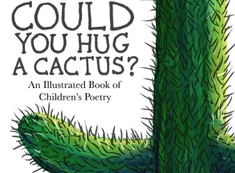 Could You Hug A Cactus?