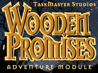 Wooden Promises - An Adventure Module for Pathfinder and CoZ