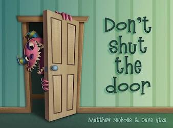 Don't Shut the Door
