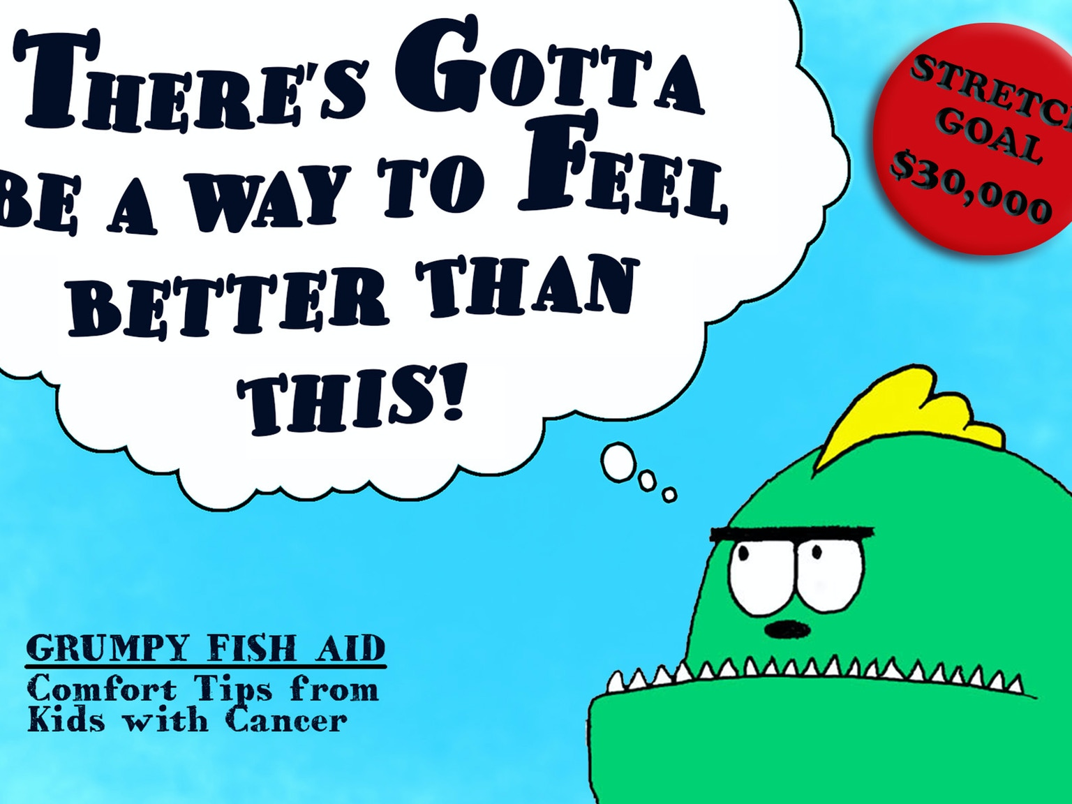 Grumpy fish aid comfort tips from kids with cancer by for Grumpy s fishing report